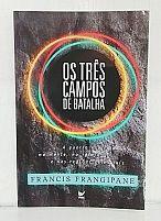 OS TRES CAMPOS DE BATALHA   9788573677232
