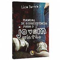 MANUAL DE SOBREVIVENCIA PARA O JOVEM CRISTAO   LUCINHO BARRETO JR 9788576892779