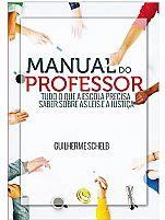 LIVRO MANUAL DO PROFESSOR  TUDO O QUE A ESCOLA PRECISA SABER SOBRE AS LEIS E A JUSTIÇA GUILHERME SCHELB 9788576894827
