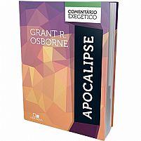 LIVRO COMENTÁRIO EXEGÉTICO APOCALIPSE GRANT R. OSBORNE 9788527505628