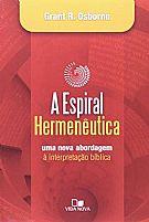 LIVRO A ESPIRAL HERMENÊUTICA GRANT R. OSBORNE 9788527504225