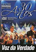 30 ANOS VOZ DA VERDADE AO VIVO DVD
