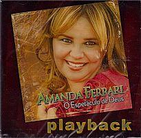 Amanda Ferrari Play-back O espetáculo de Deus