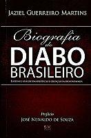 Livro  Biografia do Diabo brasileiro estudo e analise das praticas e crenças da demonologia Jaziel Guerreiro Martins 9788574593623
