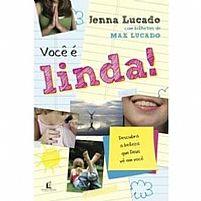 Você É Linda! Jenna Lucado
