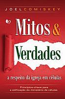 LIVRO MITOS E VERDADES A RESPEITO DA IGREJA EM CELULAS JOEL COMISKEY  9788579901348