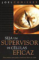 LIVRO SEJA UM SUPERVISOR DE CELULAS EFICAZ JOEL COMISKEY  9788587194442