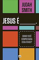LIVRO JESUS E COMO VOCÊ COMPLETARIA A FRASE JUDAH SMITH 9788543300757