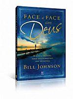 FACE A FACE COM DEUS - Bill Johnson