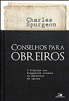 Livro Conselhos para obreiros  charles spurgeon  9788527506250