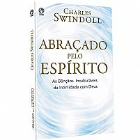 ABRAÇADO PELO ESPIRITO CHARLES SWINDOLL