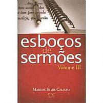 ESBOCOS DE SERMOES VOL 3 MARCOS STIER CALIXTO 9788574591483