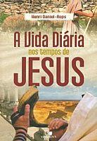 A Vida Diaria nos tempos de Jesus 9788527503921