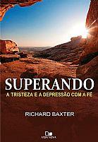 LIVRO SUPERANDO A TRISTEZA E A DEPRESSÃO COM a fé  richard baxter  9788527506281