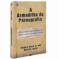 A ARMADILHA DA PORNOGRAFIA RALPH H. EARLE
