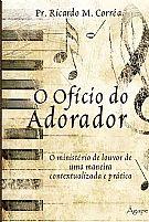 O OFICIO DO ADORADOR