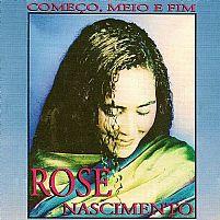 COMECO MEIO E FIM- ROSE NASCIMENTO