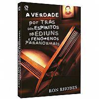Livro A Verdade por trás dos Espíritos, Médiuns e Fenômenos Paranormais 9788526309029