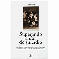 SUPERANDO A DOR DO SUICIDIO ALBERT HSU