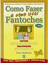 COMO FAZER E COMO USAR FANTOCHES  FRAN ROTTMAN 9788586886898