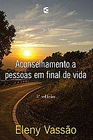 LIVRO ACONSELHAMENTO A PESSOAS EM FINAL DE VIDA ELENY VASSAO 9788576225270