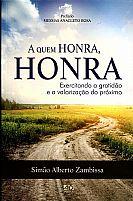 A QUEM HONRA 9788574593203