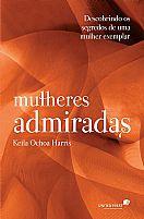 LIVRO MULHERES ADMIRADAS KEILA OCHOA HARRIS  9788524305092