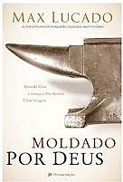 LIVRO MOLDADO POR DEUS MAx LUCADO 9788586261022