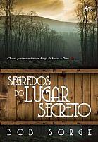 SEGREDOS DO LUGAR SECRETO BOB SORGE ATOS 9788576071020