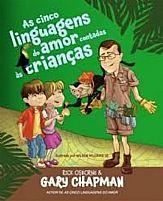 AS CINCO LINGUAGENS DO AMOR CONTADAS AS CRIANÇAS GARY CHAPMAN  9788578603380