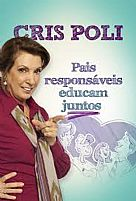 PAIS RESPONSAVEIS EDUCAM JUNTOS CRIS POLI MC