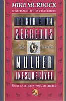 TRINTA E UM SEGREDOS DE UMA MULHER INESQUECIVEL