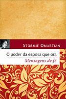 LIVRO O PODER DA ESPOSA QUE ORA MENSAGENS DE FE STORMIE OMARTIAN 9788573259148