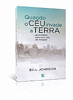 QUANDO O CEU INVADE A TERRA BILL JOHNSON  9788538301462