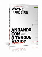 ANDANDO COM O TANQUE VAZIO  WAYNE CORDEIRO 9788538301998