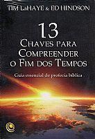 13 Chaves Para Entender O Fim Dos Tempos 9788576894322