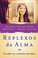 REFLEXOS DA ALMA ANA PAULA, DEVI TITUS, HELENA