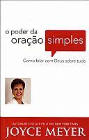 LIVRO O PODER DA ORAÇAO SIMPLES JOYCE MEYER 9788561721756
