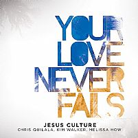 YOUR LOVE NEVER FAILS CD+DVD JESUS CULTURE ONI MUSIC