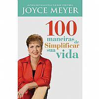 LIVRO 100 MANEIRAS DE SIMPLIFICAR SUA VIDA JOYCE MEYER  9788561721619