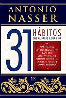 Livro 31 Hábitos Que mudarão a sua vida Antonio Nasser 9788574593562