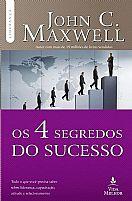 OS 4 SEGREDOS DO SUCESSO JHON C. MAXWELL 9788566997354