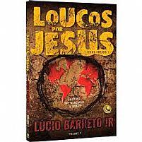 LUCIO BARRETO LOUCOS POR JESUS