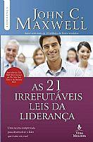 AS 21 IRREFUTAVEIS LEIS DA LIDERANÇA   JOHN C. MAXWELL