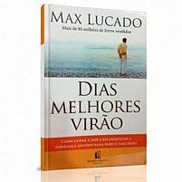 DIAS MELHORES VIRÃO MAX LUCADO 9788578602116