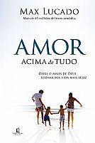 AMOR ACIMA DE TUDO MAX LUCADO