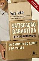 SATISFAÇAO GARANTIDA TONY HSIEH 9788578601485