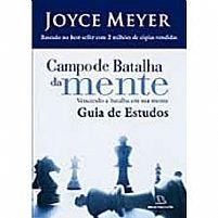 LIVRO CAMPO DE BATALHA DA MENTE GUIA DE ESTUDO JOYCE MEYER 9788598537269