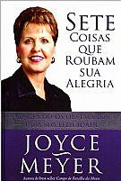 LIVRO SETE COISAS QUE ROUBAM SUA ALEGRIA JOYCE MEYER 9788561721268