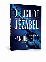 O JUGO DE JEZABEL SANDIE FREED